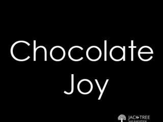 CHOCOLATE JOY