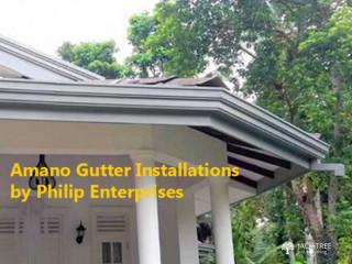 Amano Gutters Installation - Philip Enterprises.